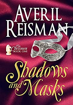 Shadows and Masks (The Chessmen Book 1) by [Averil Reisman]