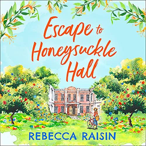 Escape to Honeysuckle Hall Audiobook By Rebecca Raisin cover art