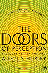 The Doors of Perception and Heaven and Hell by Aldous Huxley (Author)