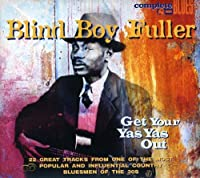 Get Your Ya Ya`s Out by Blind Boy Fuller (2007-04-24)