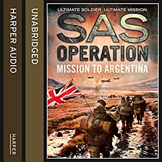 Mission to Argentina (SAS Operation)                   By:                                                                                                                                 David Monnery                               Narrated by:                                                                                                                                 Colin Mace                      Length: 7 hrs and 47 mins     23 ratings     Overall 4.4