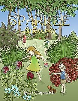 [Kerri Fitzpatrick]のThe Sparkle Snatcher (English Edition)