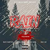RAIN (feat. daze karter, mike deal, coco babe & rah jae) [Explicit]
