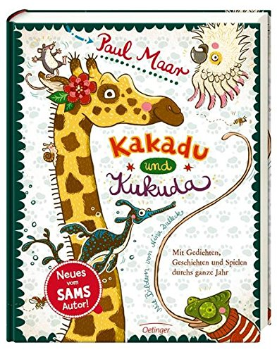 Kakadu und Kukuda: Mit Gedichten, Geschichten und Spielen durchs ganze Jahr.
