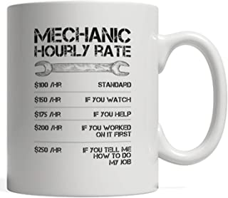 Funny Mechanic Hourly Rates | Labor Pay Mug - For Car Mechanics, Diesel, Auto or Heavy Equipment!...