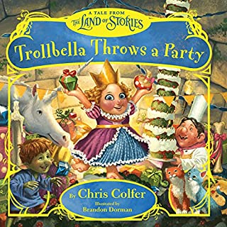 Trollbella Throws a Party     A Tale from the Land of Stories              Written by:                                                                                                                                 Chris Colfer                               Narrated by:                                                                                                                                 Chris Colfer                      Length: 6 mins     Not rated yet     Overall 0.0