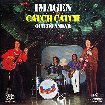 Catch Catch / Quiero Andar