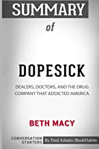 Summary of Dopesick: Dealers, Doctors, and the Drug Company that Addicted America by Beth Macy: Conversation Starters