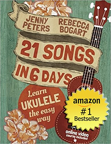 21 Songs in 6 Days: Learn to Play Ukulele the Easy Way: Book + Online Video (Beginning Ukulele Songs 1)