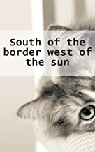 South of the border west of the sun (Icelandic Edition)