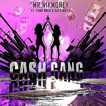 Cash Gang Pt.2