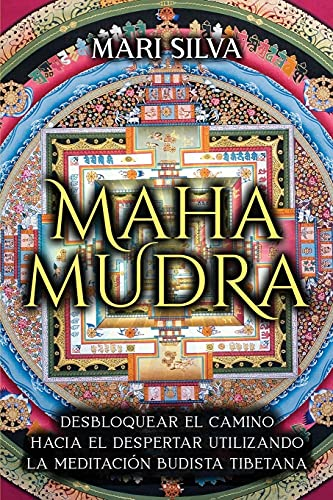 Mahamudra: Desbloquear el camino hacia el despertar utilizando la meditación budista tibetana