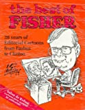 The Best of Fisher: 28 Years of Editorial Cartoons from Faubus to Clinton