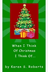 When I Think Of Christmas, I Think Of... Kindle Edition