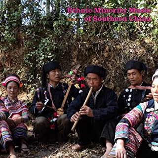 Ethnic Minority Music of Southern China