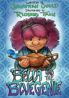 Bella and the Blue Genie: A Picture Book for Kids by [Jonathan Gould, Richard Tran, Lane Diamond]
