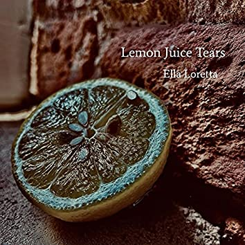 Lemon Juice Tears
