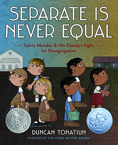 Latinx books: Separate Is Never Equal: Sylvia Mendez and Her Family's Fight for Desegregation