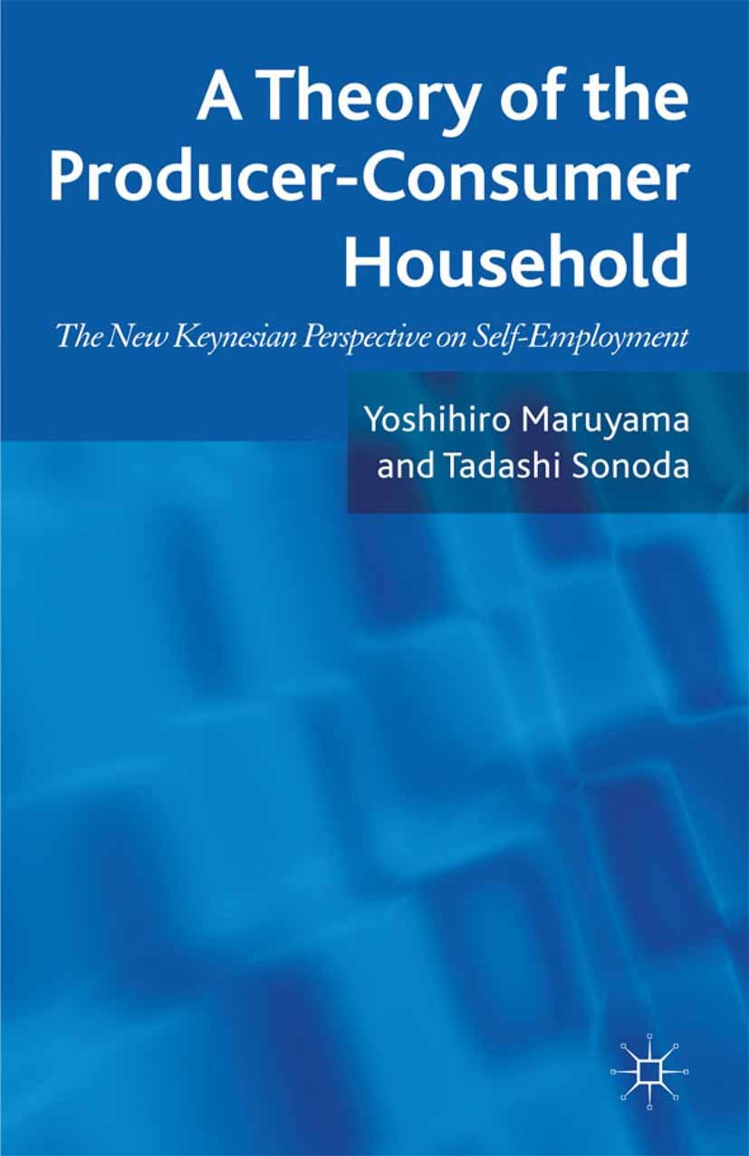 A Theory of the Producer-Consumer Household: The New Keynesian Perspective on Self-Employment