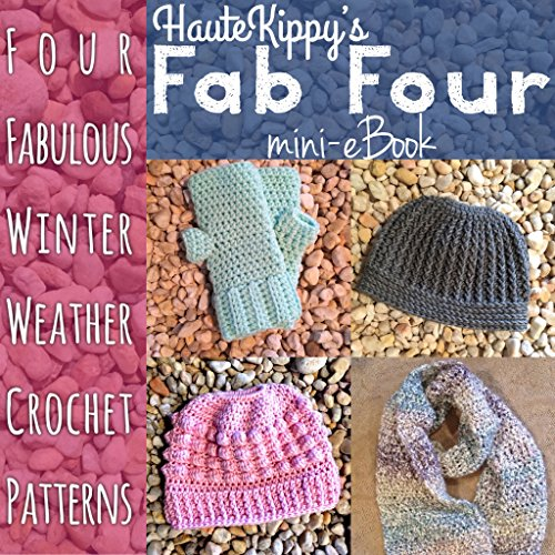 Haute Kippy's Fab Four: Four Fabulous Winter Weather Crochet Patterns