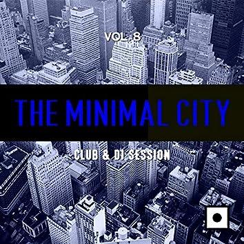 The Minimal City, Vol. 8 (Club & DJ Session)