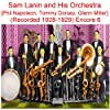 Sam Lanin and His Orchestra (Phil Napoleon, Tommy Dorsey, Glenn Miller) [Recorded 1928-1929] [Encore 6]