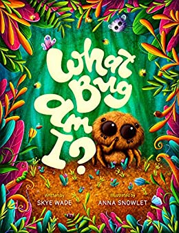 What Bug Am I?: A Funny, Educational Story about Backyard Bugs. Bug Book for Kids with Insect Facts. by [Skye Wade, Anna Snowlet]