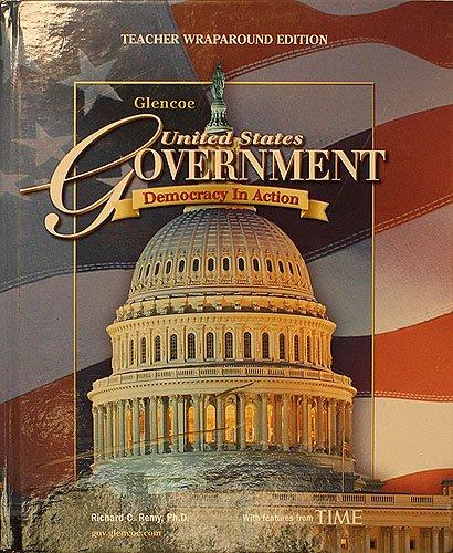 United States Government: Democracy in Action [Teacher Wraparound Edition] (Glencoe)