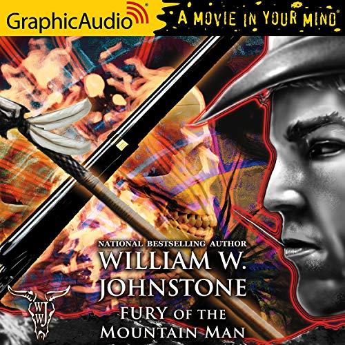 Fury of the Mountain Man [Dramatized Adaptation] cover art