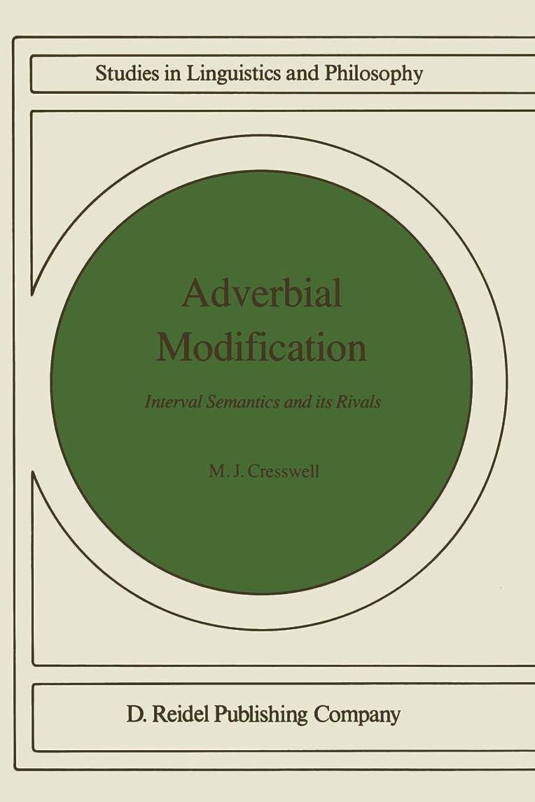 メロディアスコンチネンタル超高層ビルAdverbial Modification: Interval Semantics and Its Rivals (Studies in Linguistics and Philosophy)