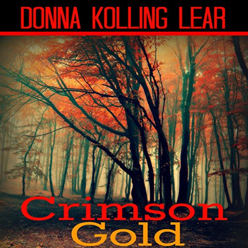 Crimson Gold                   By:                                                                                                                                 Donna Kolling Lear                               Narrated by:                                                                                                                                 Ben Kass                      Length: 2 hrs and 57 mins     12 ratings     Overall 3.1