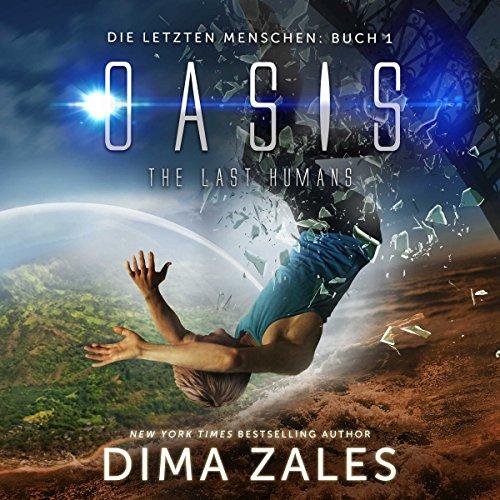 Oasis - The Last Humans (Die letzten Menschen 1) (German Edition) audiobook cover art