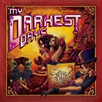 Sick And Twisted Affair [Deluxe Edition] by My Darkest Days (2012-03-26)