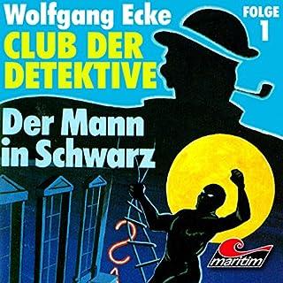 Der Mann in Schwarz     Club der Detektive 1              Autor:                                                                                                                                 Wolfgang Ecke                               Sprecher:                                                                                                                                 Heiner Schmidt,                                                                                        Friedrich von Bülow,                                                                                        Dieter Eppler,                   und andere                 Spieldauer: 43 Min.     5 Bewertungen     Gesamt 4,4