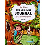 My First Fun-Schooling Journal - Ages 5 to 7: Library Based Homeschooling Curriculum -For Tree Climbers and Fort Builders (Fun-Schooling Books) (Volume 4)