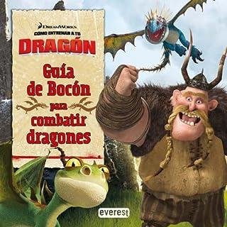 Guía de Bocón para combatir dragones (Como entrenar a