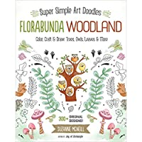 Florabunda Woodland: Super Simple Line Art Color, Craft & Draw: Trees, Owls, Leaves & More by Suzanne McNeill(2015-09-01)