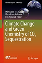 Climate Change and Green Chemistry of CO2 Sequestration (Green Energy and Technology) (English Edition)