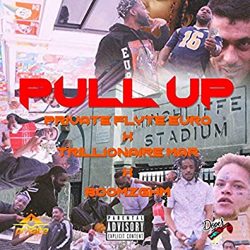 Pull Up (feat. Boomz & Trillionaire Mar)