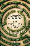 Las esquinas rotas (Ediciones B)