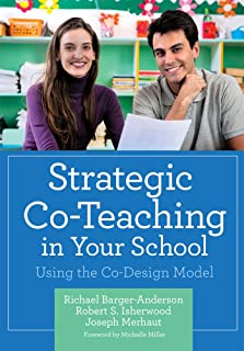 Strategic Co-Teaching in Your School: Using the Co-Design Model