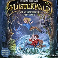 Fluesterwald - Der verschollene Professor (Band 2)