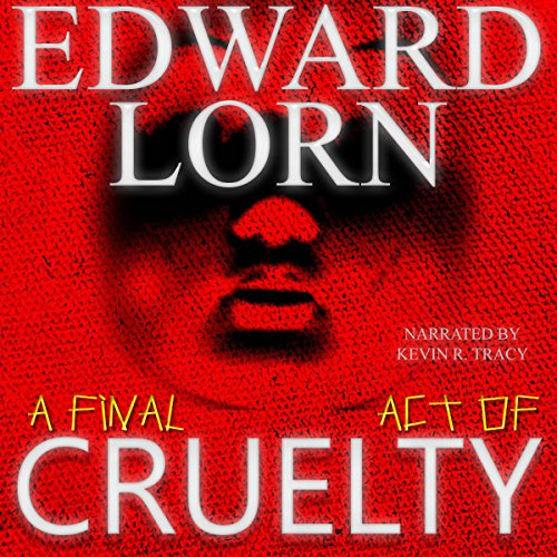 A Final Act of Cruelty audiobook cover art