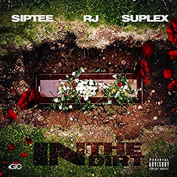 In The Dirt (feat. RJ, SipTee & Suplex)