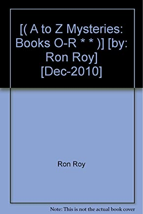 [( A to Z Mysteries: Books O-R * * )] [by: Ron Roy] [Dec-2010]