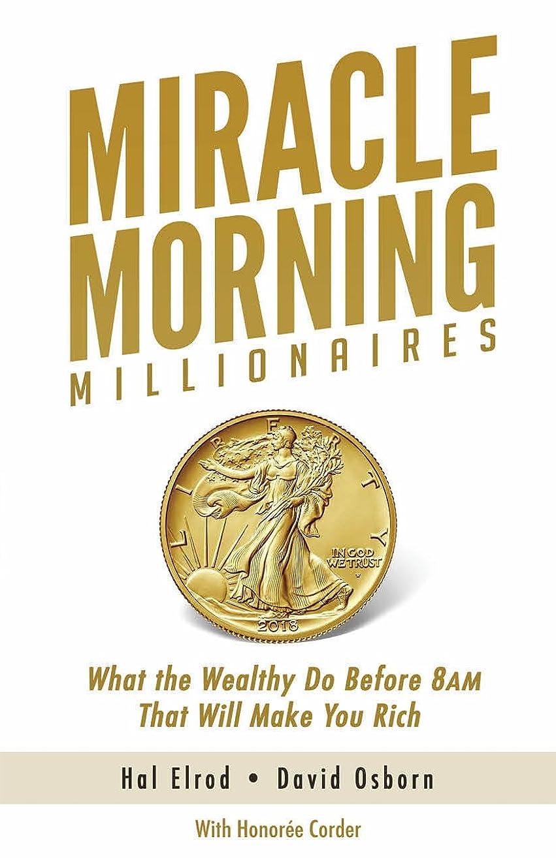 作家料理有名なMiracle Morning Millionaires: What the Wealthy Do Before 8AM That Will Make You Rich (The Miracle Morning Book 11) (English Edition)