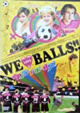 WE LOVE BALLS!![DVD]