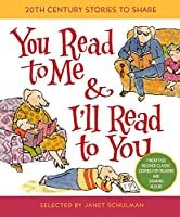 You Read to Me & I'll Read to You: 20th-Century Stories to Share (Treasured Gifts for the Holidays)