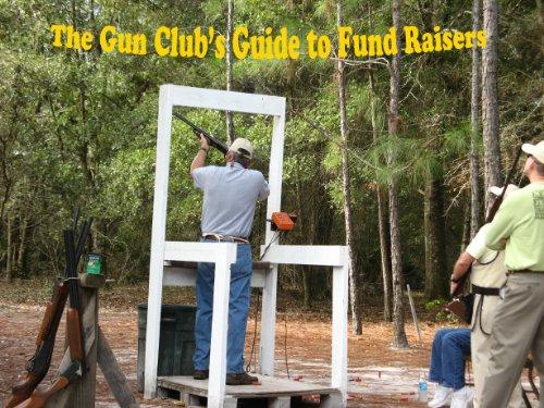The Gun Club's Guide to Fund Raisers (English Edition)