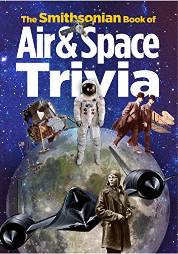Compare Textbook Prices for The Smithsonian Book of Air & Space Trivia  ISBN 9781588344618 by Smithsonian Institution,Pastan, Amy